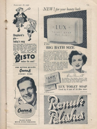 """Aah! Bisto!"" gravy and Lux is a luxury advertised by a movie star. Cigarette ads are common."